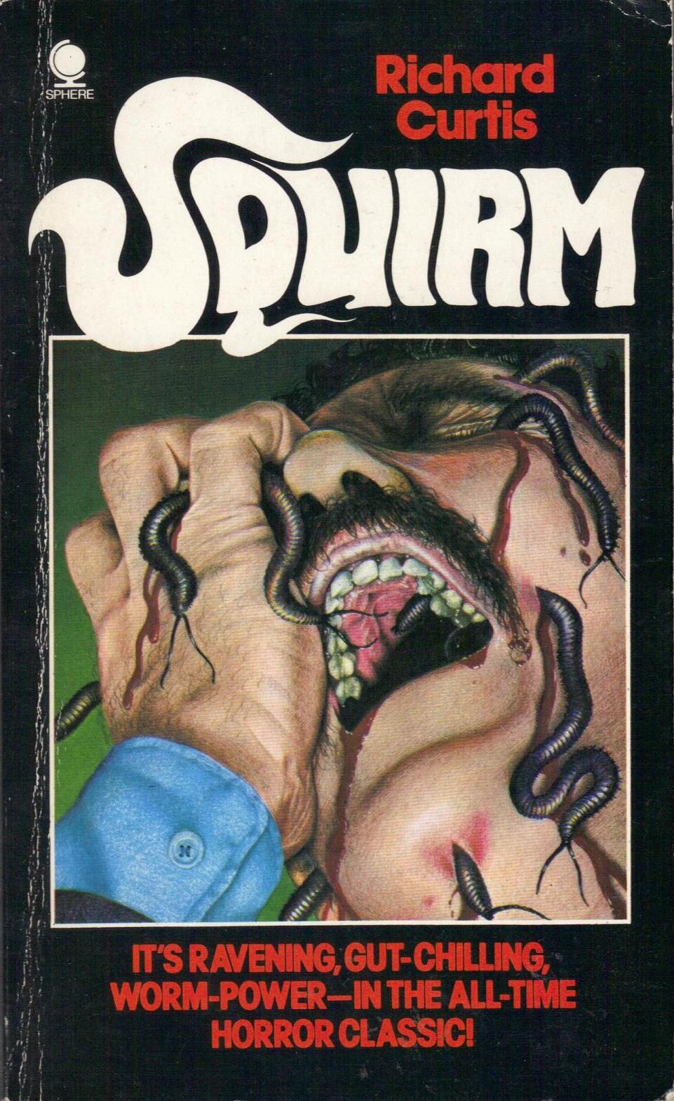 http://3.bp.blogspot.com/-OrkkeOnlPYA/Uh-v2ncsQMI/AAAAAAAAKWY/pONJXlidxt4/s0/Squirm,+Oct+1978,+Richard+Curtis,+publ.+Sphere,+0-7221-2732-4,+%C2%A3,+160pp,+pb.jpg