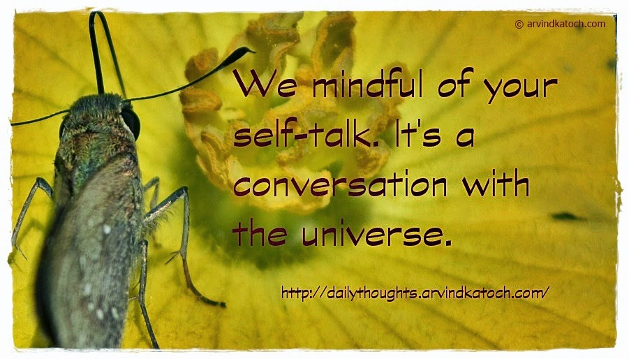 universe, self talk, coversation, mindful, Daily thought, Quote