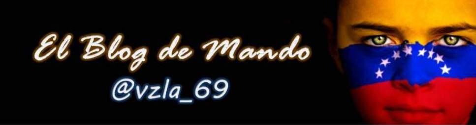 El Blog de Mando - @Vzla_69