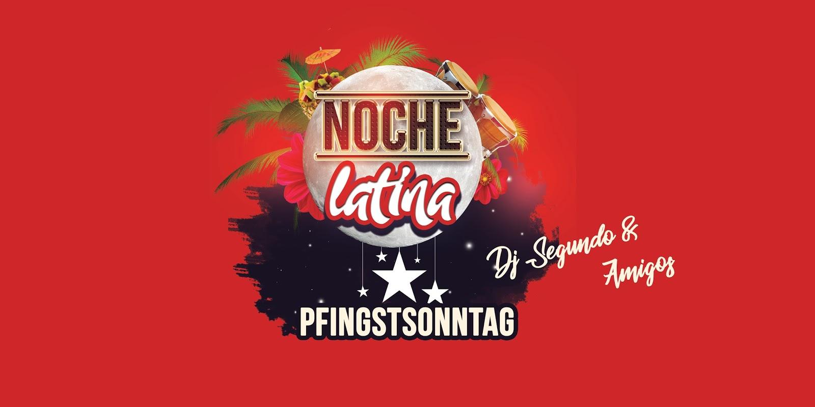 Noche Latina Pfingstsonntag