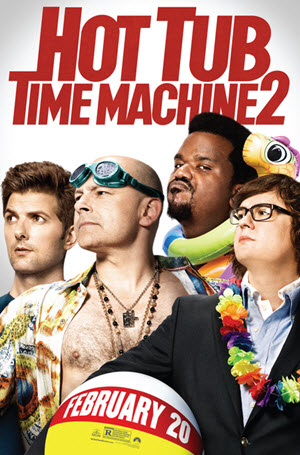 Hot Tub Time Machine 2: Official Theatrical Release Poster