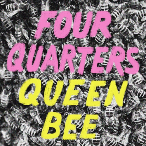 Four Quarters - Queen Bee