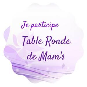 Table ronde des Mam's