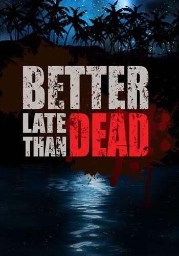 Better Late Than DEAD PC Full
