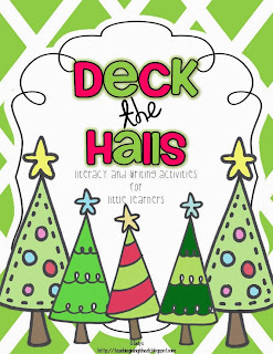 http://www.teacherspayteachers.com/Product/Deck-the-Halls-Literacy-and-Writing-Activities-for-Little-Learners-451583