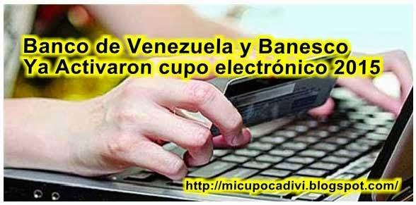 Mi Cupo Cadivi Banco De Venezuela Y Banesco Ya Activaron