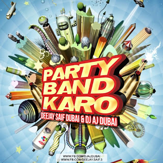 Aarish+Singh-Party+Band+Karo-Deejay+Saif+Dubai+DJ+AJ+Dubai