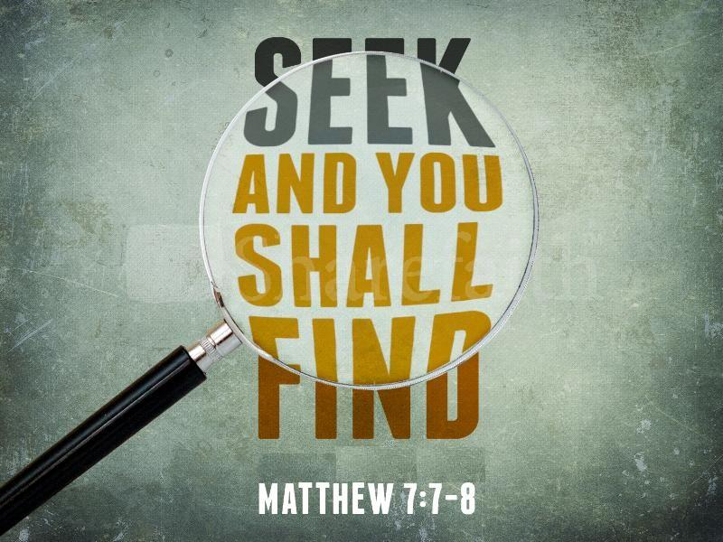 Seek and you shall find | The Truth About Scripture