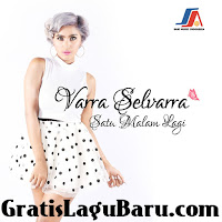 Download Lagu Varra Selvarra Satu Malam Lagi MP3 Baru