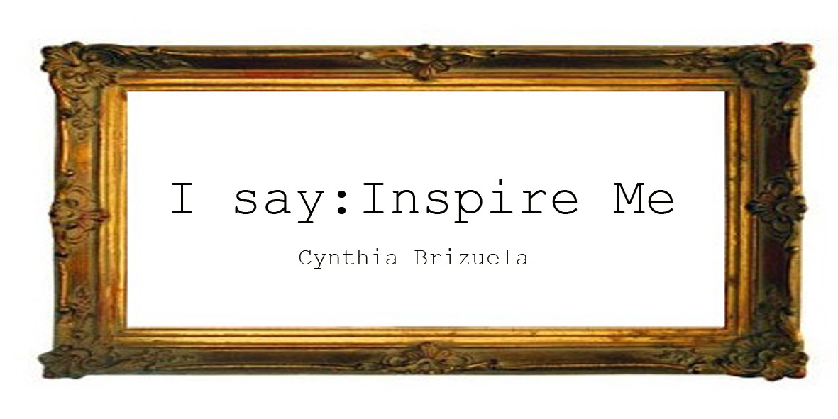 I say : Inspire me