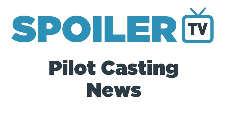 The SpoilerTV 2015 Pilot Casting News Roundup