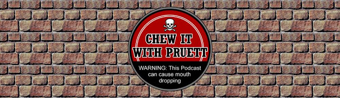 Chew It With Pruett