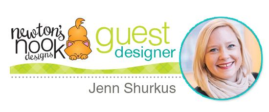 Guest Designer Jenn Shurkus | Newton's Nook Designs