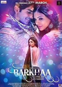 Watch Barkhaa (2015) DVDRip Hindi Full Movie Watch Online Free Download