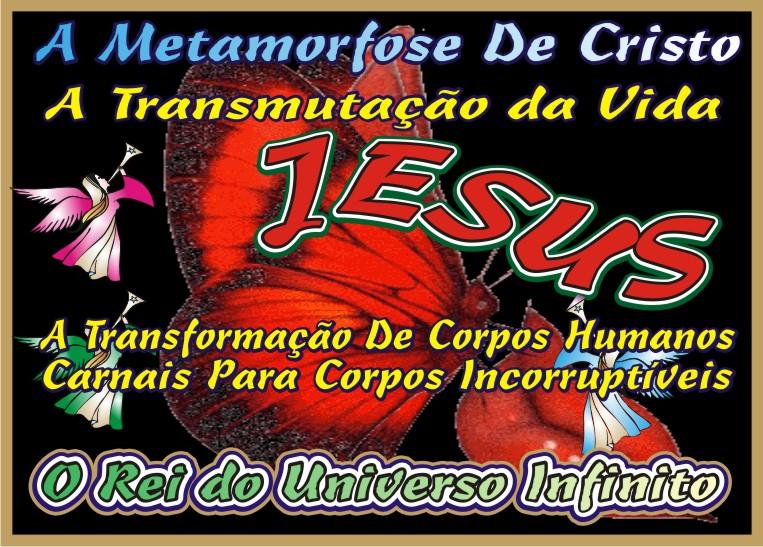 A Transformação de Cristo Jesus Yeshua Nosso Senhor &  Salvador