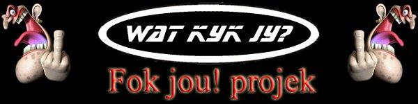Die Watkykjy Fok Jou! Projek