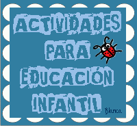ACTIVIDADES PARA EDUCACIÓN INFANTIL