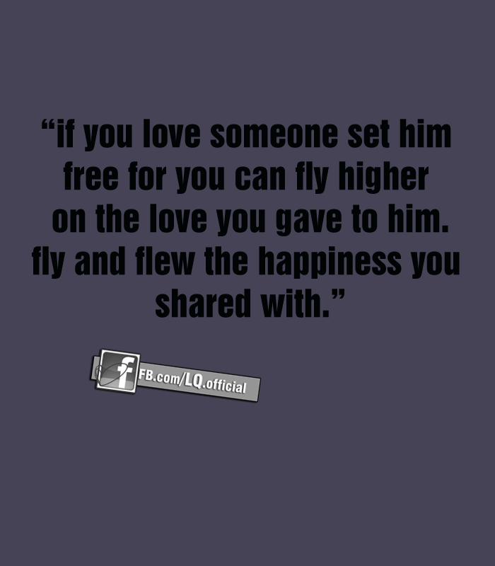 if you love someone set him free love quotes
