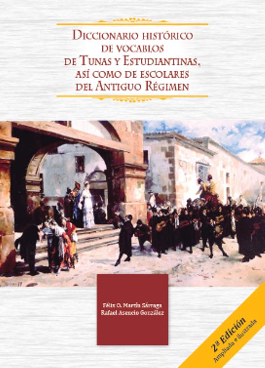 Diccionario histórico de vocablos de Tunas, Estudiantinas y escolares del Antiguo Régime