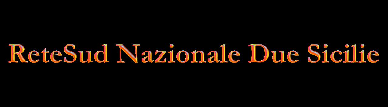 ReteSud Nazionale Due Sicilie