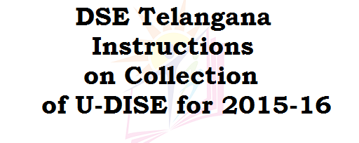 DSE Telangana,Instructions, U-DISE