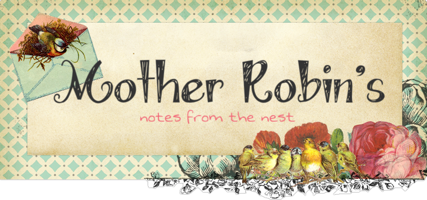 Mother Robin&#39;s Notes from the Nest