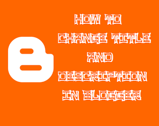 how to change title and description in blogger