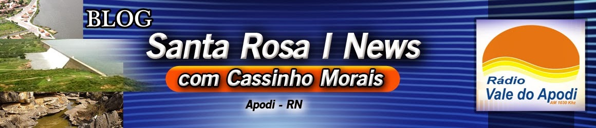 O Blog Do Cassinho Morais > Santa Rosa 1 NEWS