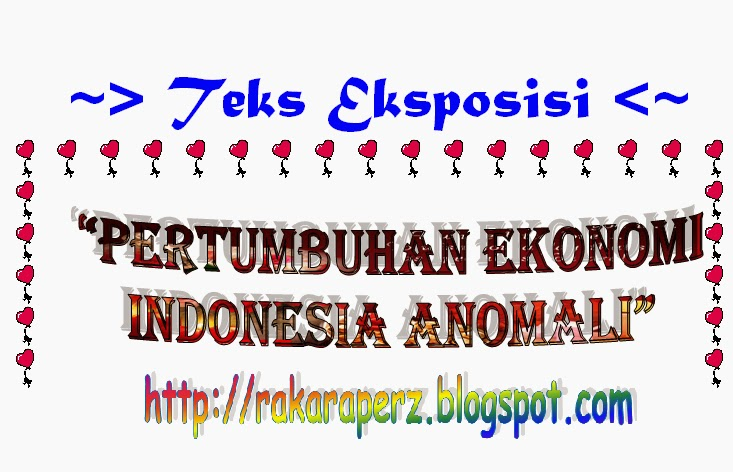 "Contoh Teks Eksposisi ""Pertumbuhan Ekonomi Indonesia Anomali"