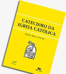 CATECISMO IGREJA CATOLICA