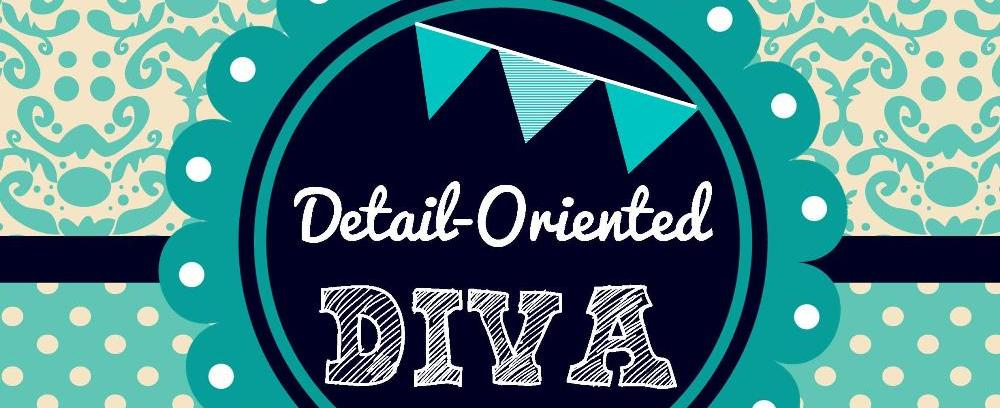 Detail-Oriented Diva!