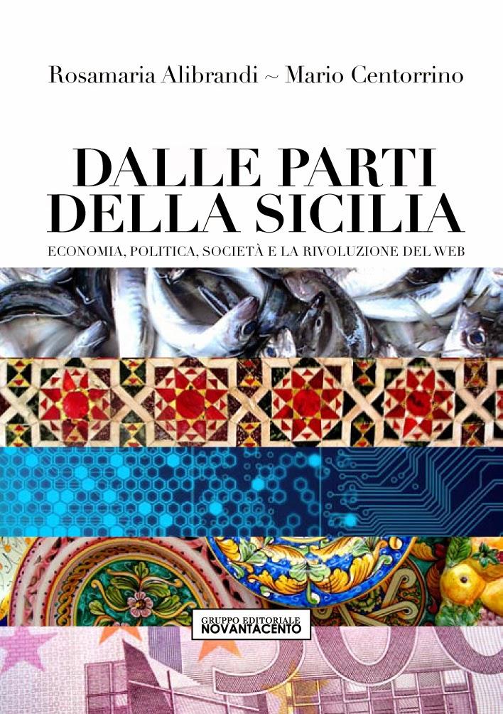 DALLE PARTI DELLA SICILIA. ECONOMIA, POLITICA, SOCIETA' E LA RIVOLUZIONE DEL WEB