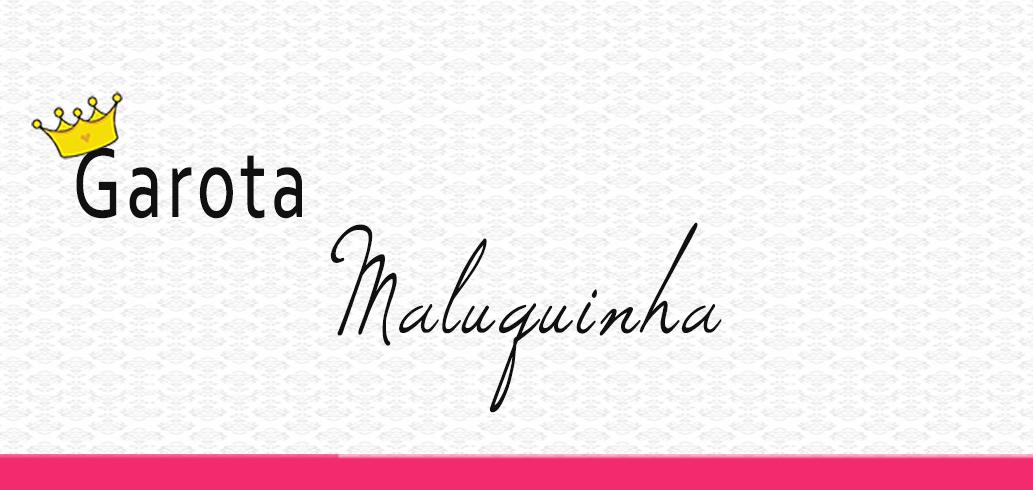 Garota Maluquinha