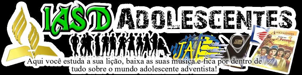 IASD adolescentes - Lição Da Escola Sabatina -