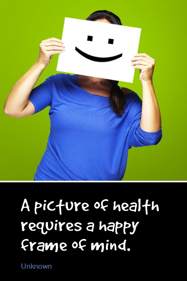 visual quote - image quotation for HEALTH and WELL-BEING - A picture of health requires a happy frame of mind. - Unknown