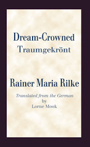 My first-in-English translation of Rilke&#39;s third book of poems