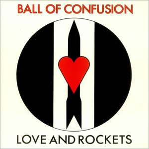 Love & Rockets - Ball Of Confusion