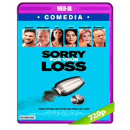 Sorry for Your Loss (2018) WEB-DL 720p Audio Dual Latino-Ingles