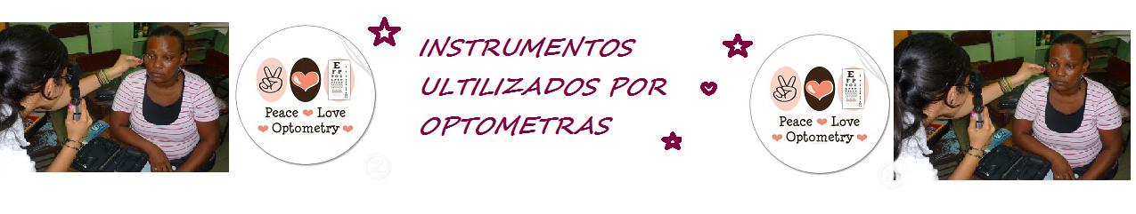 Instrumentos utilizados por Optometras