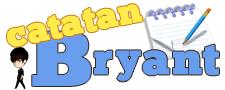 Catatan Bryant | Berawal dari Tulisan, Merangkai Kehidupan