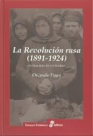 La Revolución rusa. La tragedia de un pueblo (1891-1924)