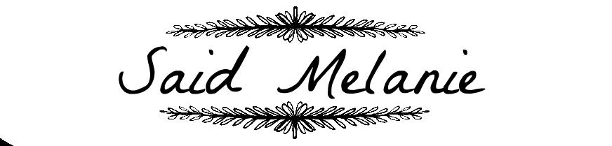 Said Melanie