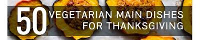 http://ohmyveggies.com/50-vegetarian-main-dishes-thanksgiving/