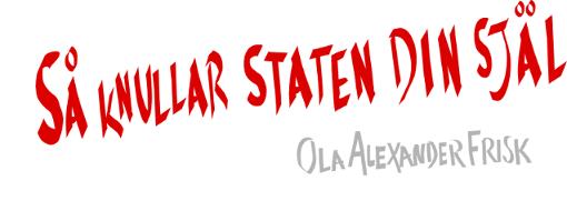 Så knullar staten Din själ - Ola Alexander Frisk