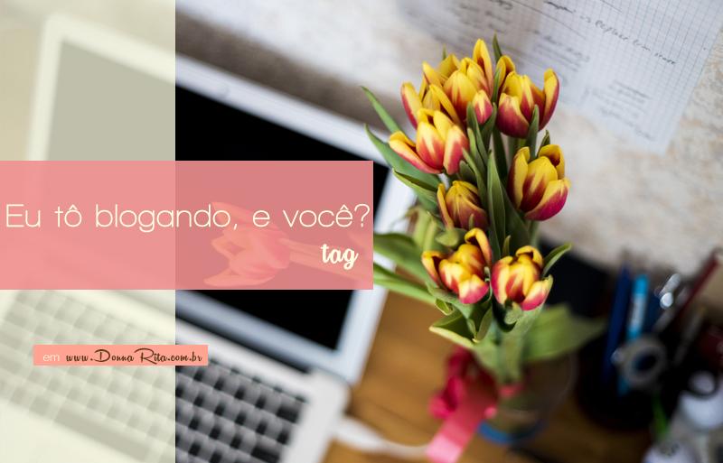 Tag| Eu tô blogando, e você?