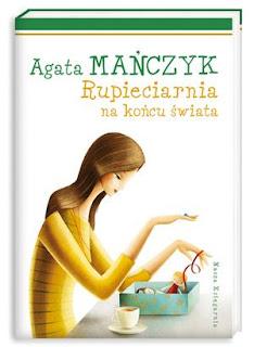 Agata Mańczyk. Rupieciarnia na końcu świata.