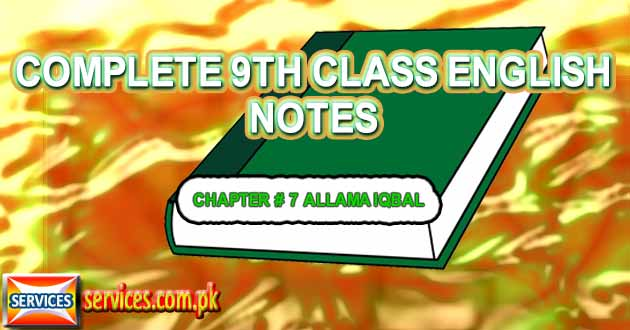9th Class English Notes CHAPTER # 7 ALLAMA IQBAL