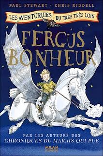 LES AVENTURIERS DU TRES TRES LOIN (Tome 1) FERGUS BONHEUR de Paul Stewart et Chris Riddell Fergus+Bonheur