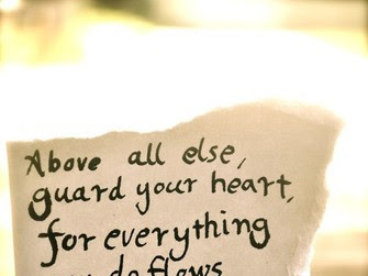 Weekly Proverb: Guard Your Heart (Proverbs 4:23)