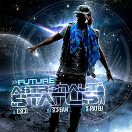 Mixtape of the Month January 2012-  Future - Astronaut Status